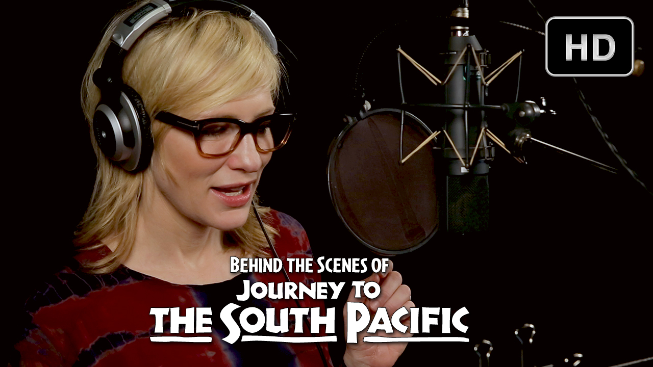 Journey to the South Pacific - Behind the Scenes Featuring Cate Blanchett